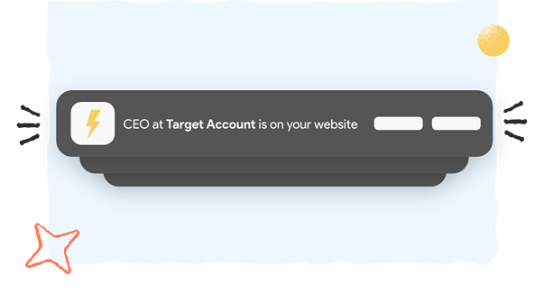 Instant qualification of your website visitor being shown as a notification on your website. CEO of Target Account is on your website.